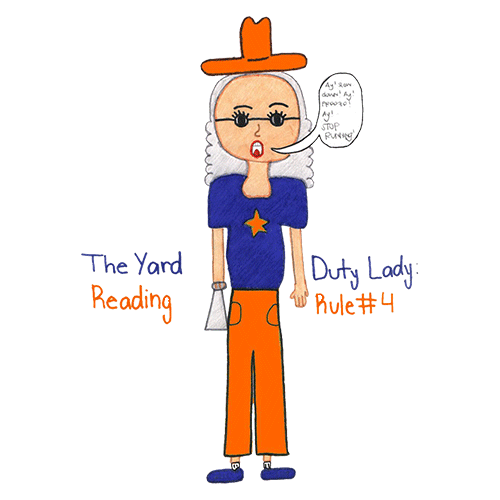 "Rule #4 - ""ay,"" The Yard Duty Lady!"