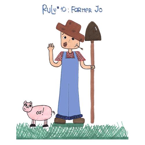 "Rule 10 - ""y"", Farmer Yo!"
