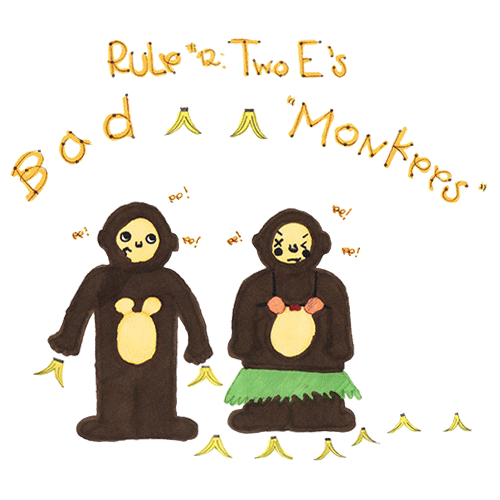"Rule #12 - ""ee"", The Bad Monkeys"